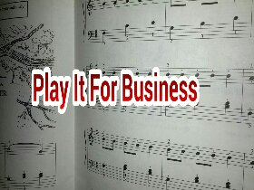 Play It For Business